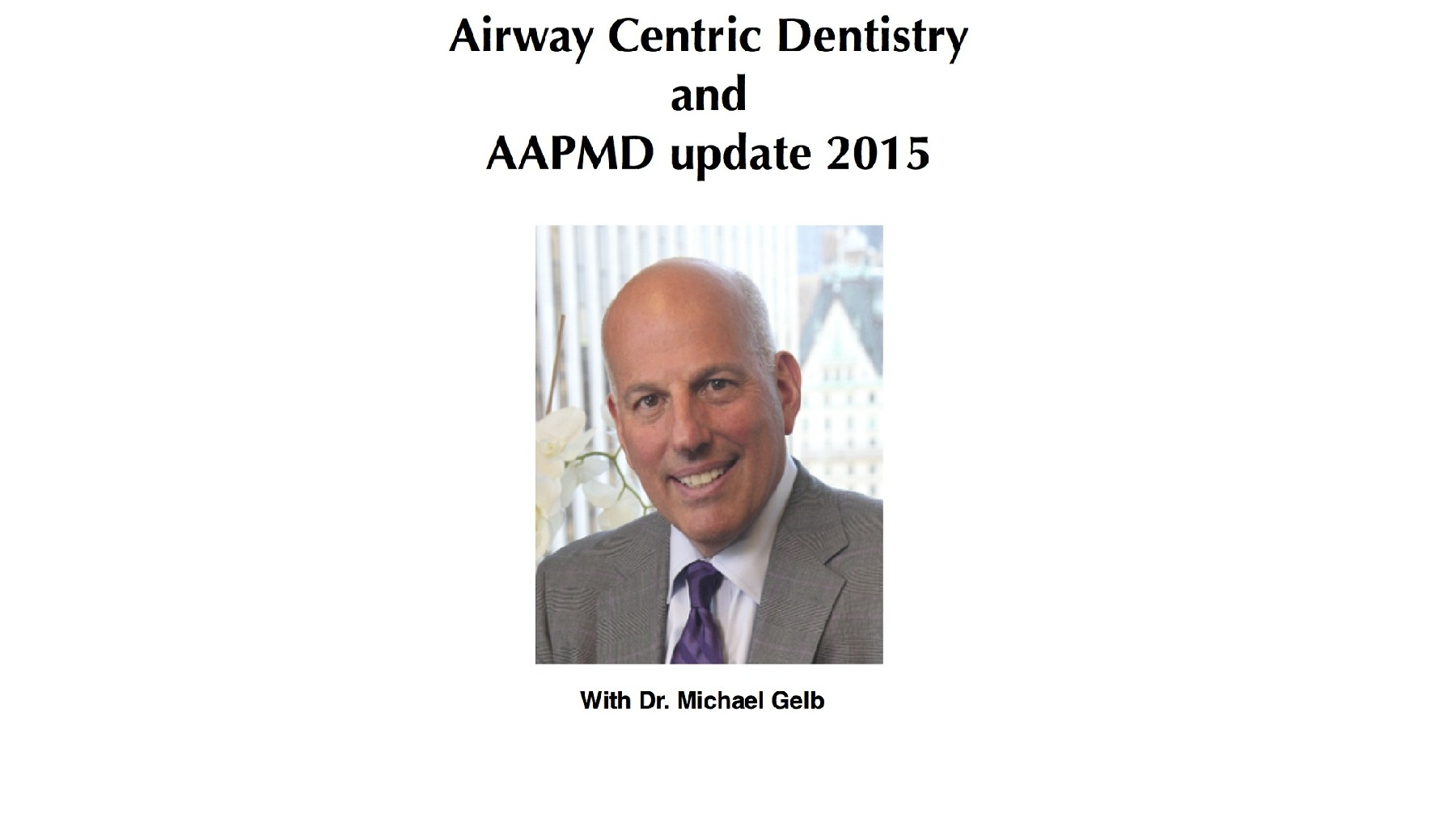 Airway Centric Dentistry and the AAPMD